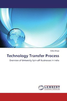Technology Transfer Process - Overview of University Spin-off Businesses in India - Ahuja, Esha