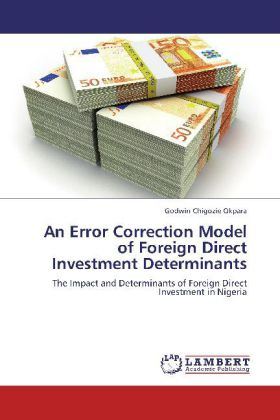 An Error Correction Model of Foreign Direct Investment Determinants als Buch von Godwin Chigozie Okpara - LAP Lambert Academic Publishing