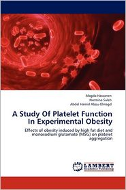 A Study Of Platelet Function In Experimental Obesity - Magda Hassanen, Nermine Saleh, Abdel Hamid Abou-Elmagd