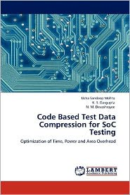 Code Based Test Data Compression for SoC Testing - Usha Sandeep Mehta, K.S. Dasgupta, N.M. Devashrayee