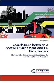 Correlations Between A Hostile Environment And Hi-Tech Clusters - Daniel Rozen