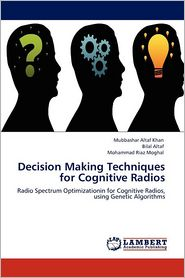 Decision Making Techniques For Cognitive Radios