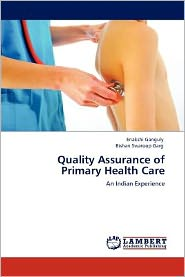 Quality Assurance of Primary Health Care - Enakshi Ganguly, Bishan Swaroop Garg