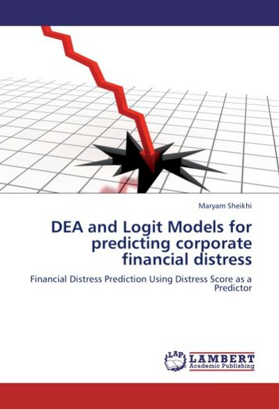 DEA and Logit Models for predicting corporate financial distress - Maryam Sheikhi