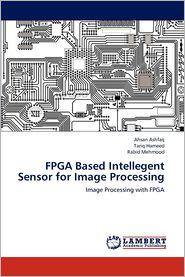 FPGA Based Intellegent Sensor for Image Processing