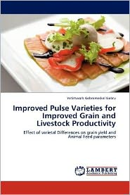 Improved Pulse Varieties for Improved Grain and Livestock Productivity