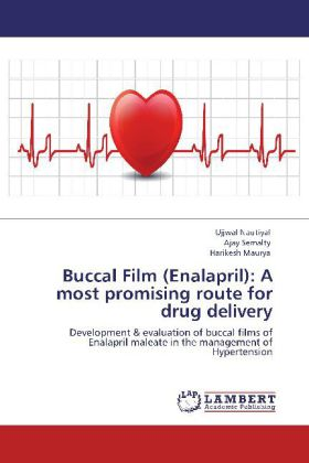 Buccal Film (Enalapril): A most promising route for drug delivery als Buch von Ujjwal Nautiyal, Ajay Semalty, Harikesh Maurya - LAP Lambert Academic Publishing