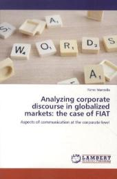 Analyzing corporate discourse in globalized markets: the case of FIAT - Pietro Manzella