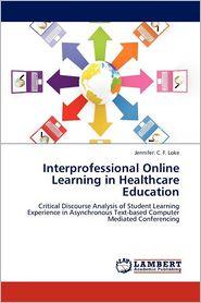 Interprofessional Online Learning in Healthcare Education - Jennifer. C. F. Loke