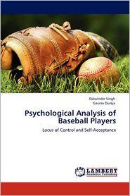 Psychological Analysis Of Baseball Players - Dalwinder Singh, Gaurav Dureja