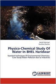 Physico-Chemical Study of Water in Bhel Haridwar - Harish Nautiyal, Ruchika Sharma