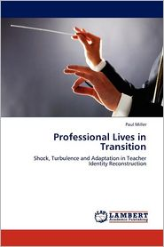 Professional Lives in Transition - Paul Miller