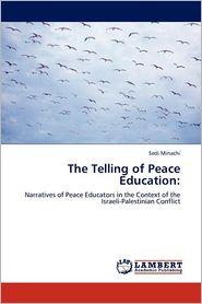 The Telling of Peace Education - Sedi Minachi
