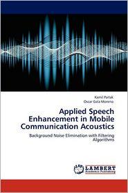 Applied Speech Enhancement in Mobile Communication Acoustics - Kamil Parlak, Oscar Gala Moreno