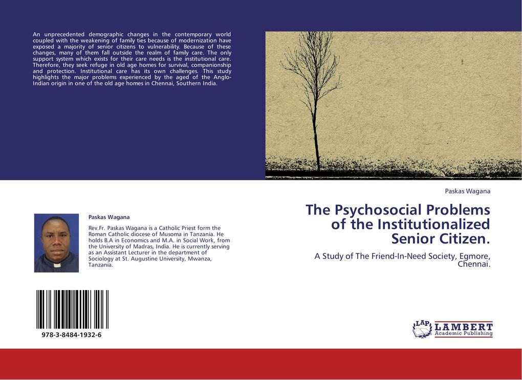 The Psychosocial Problems of the Institutionalized Senior Citizen. als Buch von Paskas Wagana - LAP Lambert Academic Publishing