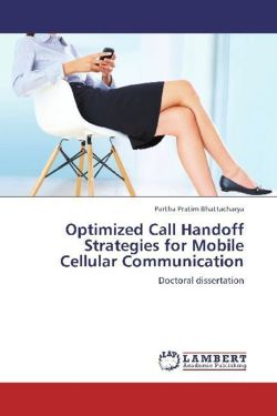 Optimized Call Handoff Strategies for Mobile Cellular Communication