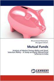 Mutual Funds - Bhuvaneswari Palanisamy, Murugesan Selvam