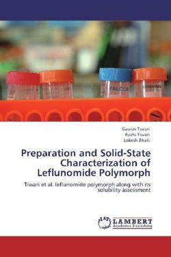 Preparation and Solid-State Characterization of Leflunomide Polymorph: Tiwari et al. leflunomide polymorph along with its solubility assessment