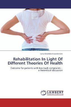 Rehabilitation In Light Of Different Theories Of Health: Outcome for patients with low-back complaints -   a theoretical discussion