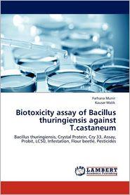 Biotoxicity Assay of Bacillus Thuringiensis Against T.Castaneum - Farhana Munir, Kausar Malik