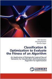 Classification & Optimization to Evaluate the Fitness of an Algorithm - Amit Ganatra, Gaurang Panchal, Chintan Gajjar
