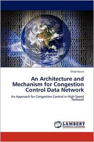 An Architectu Re And Mechanism For Congestion Control Data Network