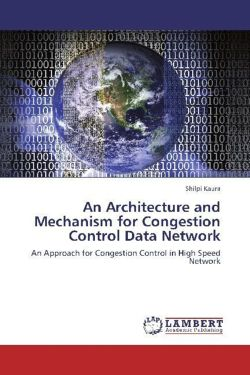 An Architectu¿re and Mechanism for Congestion Control Data Network