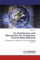 An Architecture and Mechanism for Congestion Control Data Network - Shilpi Kaura