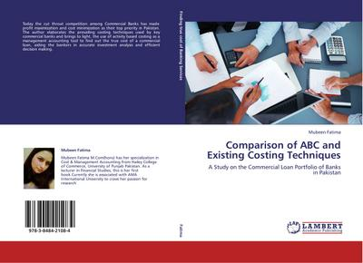 Comparison of ABC and Existing Costing Techniques - Mubeen Fatima