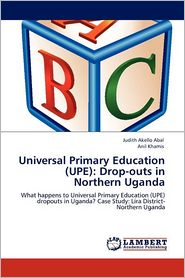 Universal Primary Education (UPE): Drop-outs in Northern Uganda