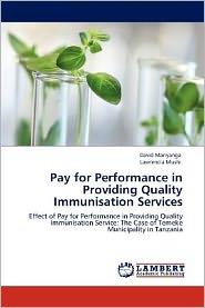 Pay for Performance in Providing Quality Immunisation Services - David Manyanga, Lawrencia Mushi
