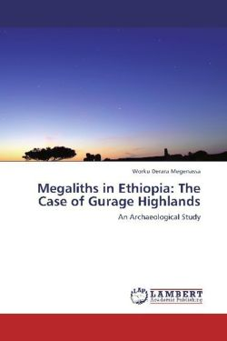 Megaliths in Ethiopia: The Case of Gurage Highlands: An Archaeological Study