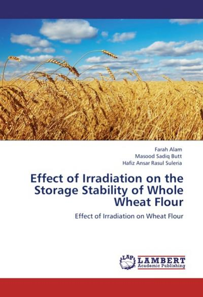 Effect of Irradiation on the Storage Stability of Whole Wheat Flour - Farah Alam