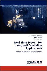 Real Time System For Longwall Coal Mine Applications - Srinivasulu Tadisetty, Akira Fukuda, Kikuo Matsui