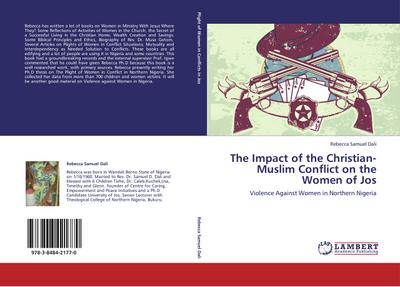 The Impact of the Christian-Muslim Conflict on the Women of Jos - Rebecca Samuel Dali