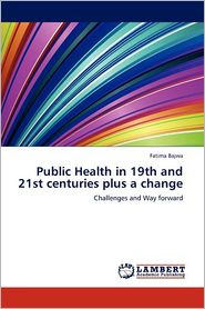 Public Health in 19th and 21st centuries plus a change