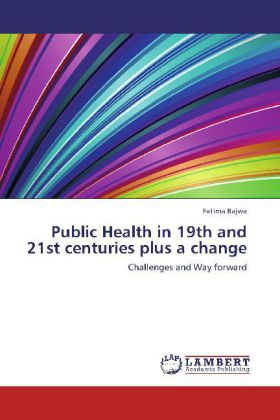 Public Health in 19th and 21st centuries plus a change - Challenges and Way forward - Bajwa, Fatima