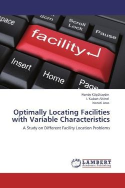 Optimally Locating Facilities with Variable Characteristics