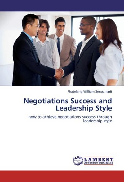 Negotiations Success and Leadership Style - Phatelang William Senoamadi