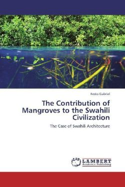 The Contribution of Mangroves to the Swahili Civilization: The Case of Swahili Architecture