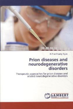 Prion diseases and neurodegenerative disorders