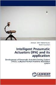 Intelligent Pneumatic Actuators (IPA) and its application - Ahmad `Athif Mohd Faudzi, Koichi Suzumori