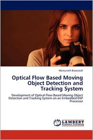 Optical Flow Based Moving Object Detection and Tracking System - Manjunath Basavaiah