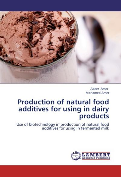 Production of natural food additives for using in dairy products - Abeer Amer