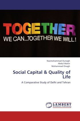 Social Capital & Quality of Life - A Comparative Study of Delhi and Tehran - Ounagh, Nazmohammad / Matin, Abdul / Onagh, Mohammad