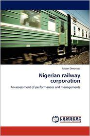 Nigerian railway corporation - Moses Omoniwa