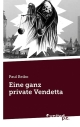 Eine ganz private Vendetta - Paul Reiko