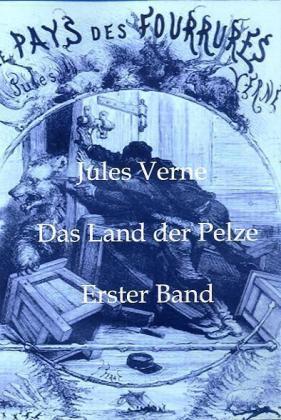 Das Land der Pelze. Bd.1 - Verne, Jules