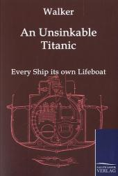 An Unsinkable Titanic - J. B. Walker