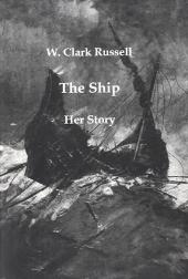 The Ship - W. Clark Russell